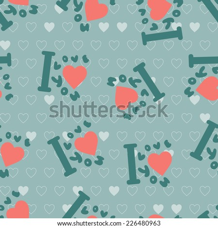 "Seamless pattern with hearts and the words ""I love you"". Valentines background. - stock vector"