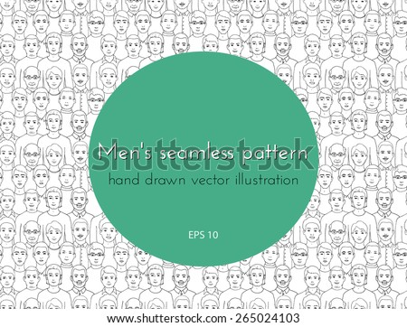 seamless pattern with the image of a group of men of all ages and nationalities, with different hairstyles. graphic hand drawn illustration - stock vector