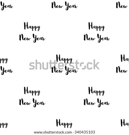 Seamless pattern with the inscription Happy New Year black lettering on a white background. - stock vector