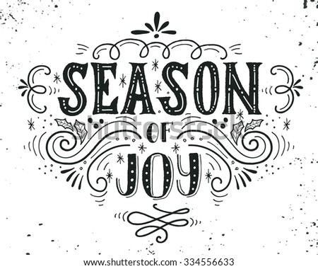 Season of joy. Christmas retro poster with hand lettering and decoration elements. This illustration can be used as a greeting card, poster or print. - stock vector