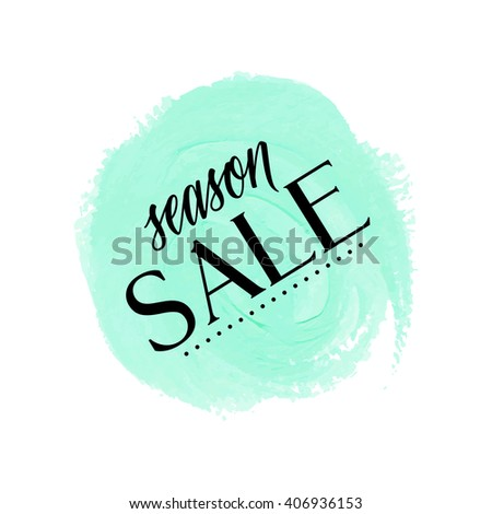 Season Sale sign over original grunge art brush paint texture background acrylic stroke vector illustration. Perfect watercolor design for shop banners or cards. - stock vector