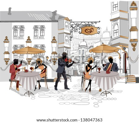 Series of street cafes with people drinking coffee in the city with a musician - stock vector