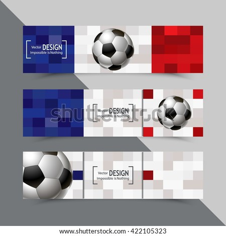 Set of banners for Euro 2016 World FIFA championship. Euro 2016 France participant. Football competition. Advertisement card. Flyer, template, brochure design. Football ball on the flag of France - stock vector