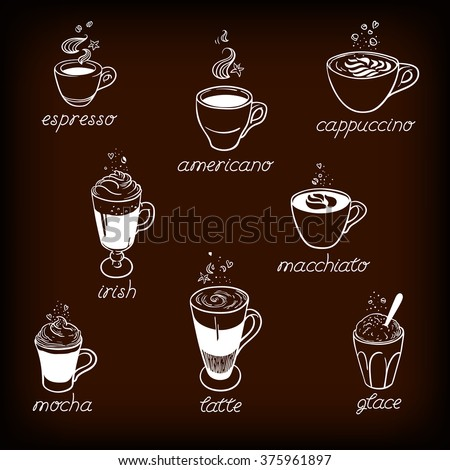 Set of Coffee kind menu drinking cup. Coffee kinds, vector hand drawing illustration on dark background. Espresso, cappuccino, glace, latte, irish, mocha. - stock vector