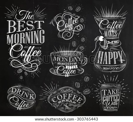 Set of coffee signs lettering drawing chalk in vintage style on chalkboard - stock vector