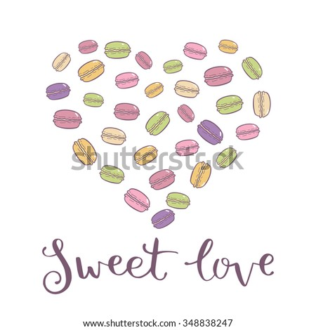 Set of colorful French macaroon cookies isolated on white. Vector illustration heart with macaroon and hand drawn quote sweet love. - stock vector