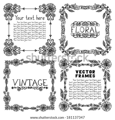 Set of four vintage floral frames. Ornate black design elements and page decorations for your design isolated on white background. There is place for your text. - stock vector