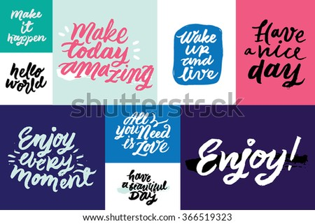 Set of inspirational and motivational quotes: 'Have a vice day', 'hello world', 'Enjoy', 'Wake up and live' and 'Make today amazing'. Hand painted brush lettering. Handwritten script phrases.  - stock vector