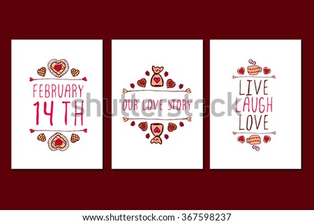Set of Saint Valentines day hand drawn greeting cards. Poster templates with doodle elements and handwritten text. February 14th. Our love story. Live laugh love. - stock vector