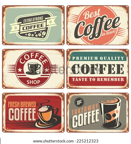 Set of vintage coffee tin signs. Retro coffee shop design concept on old metal background. - stock vector
