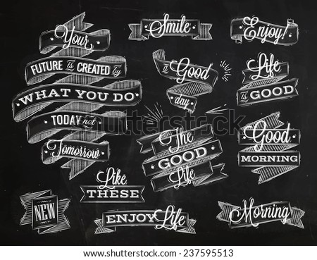 Set ribbons in vintage style with lettering your future is created by what you do today not tomorrow stylized drawing with chalk - stock vector