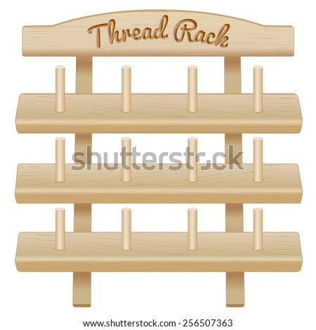 Sewing Thread Storage Rack with pegs, engraved text. Three shelf pine wood isolated on white background for DIY sewing, tailoring, quilting, crafts, embroidery, EPS8 compatible.  - stock vector