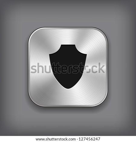 Shield icon - vector metal app button - stock vector