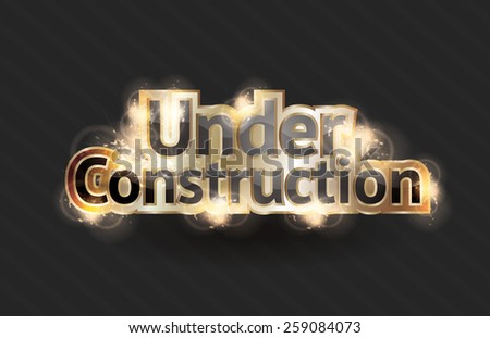 Shining gold text effect for a vector under construction sign - stock vector