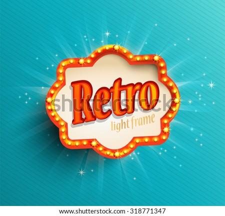 Shining retro light frame, vector illustration EPS 10 - stock vector