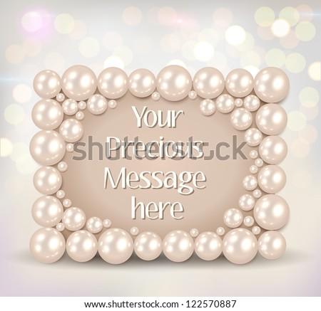 Shiny pearls frame on bokeh background - vector illustration. - stock vector