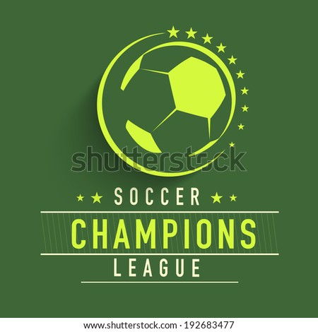 Shiny soccer ball with stylish text Soccer Champions League on green background. - stock vector