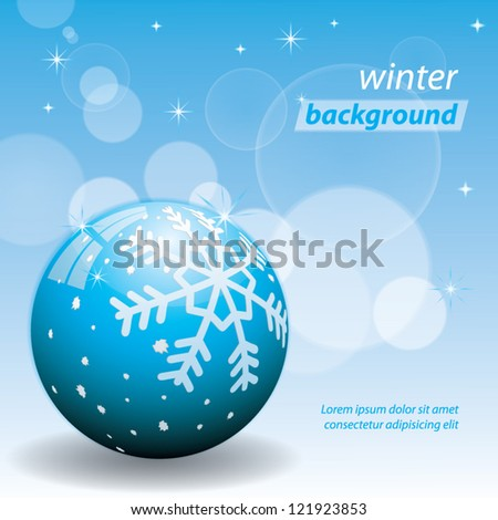 Shiny winter background with ball and snowflake. Vector illustration. - stock vector