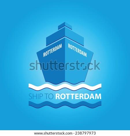 "Ship vector illustration with main inscription ""Ship to Rotterdam"" - stock vector"