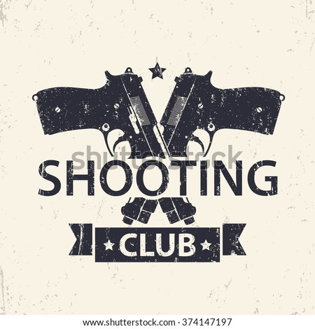 Shooting Club, emblem, sign with crossed pistols, guns, vector illustration - stock vector