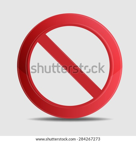 Sign ban, prohibition, No Sign, No symbol, Not Allowed isolated on white background. Vector illustration - stock vector