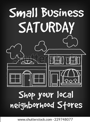 Sign, Small Business Saturday chalk board, slate background with text to support local neighborhood stores. EPS8 compatible. - stock vector