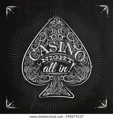 Sign spades in vintage style lettering casino night all in! drawing with chalk on the blackboard - stock vector