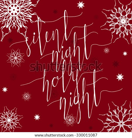 Silent night, Holy night. Christmas carol inspirational quote. Elegant Ink hand lettering isolated on red background. Typographical Backdrop. Postcard, poster, textile design. Vector illustration. - stock vector