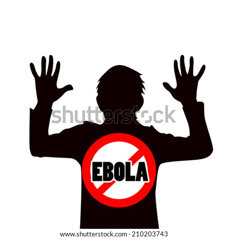 Silhouette of a man with raised hands. Stop Ebola. Sign. Vector - stock vector
