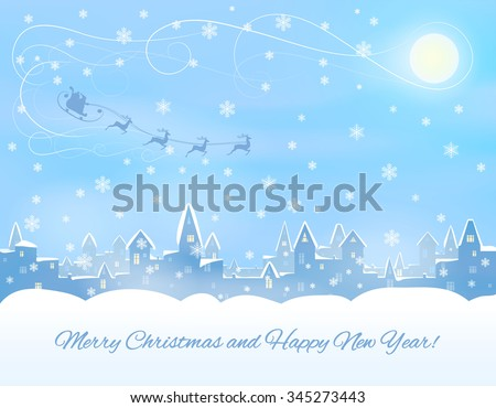 silhouette of snowing winter town, congratulatory text, santa claus in sleigh, reindeers, vector illustration - stock vector