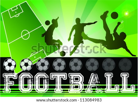 Silhouettes of soccer,football players,field,grunge banner,illustration,Soccer shield ,kicks the ball,Abstract Classical football poster,Soccer design background, - stock vector