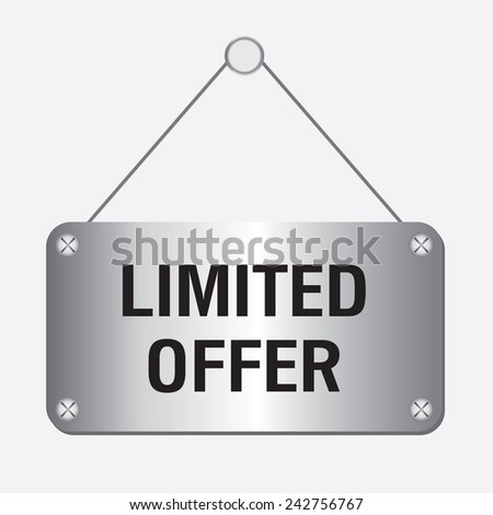 silver metallic limited offer sign hanging on the wall  - stock vector