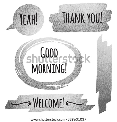 Silver or steel foil brush strokes set with words. Iron or metallic speech bubble and oval brush stroke frame. Thank you, Good morning and Welcome lettering. Metal brushstrokes vector collection. - stock vector