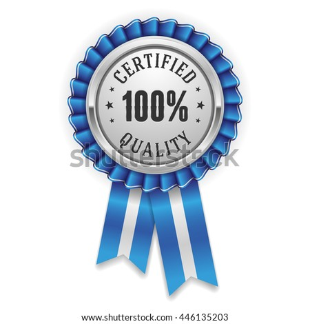 Silver 100 percent certified quality badge, rosette with blue ribbon - stock vector