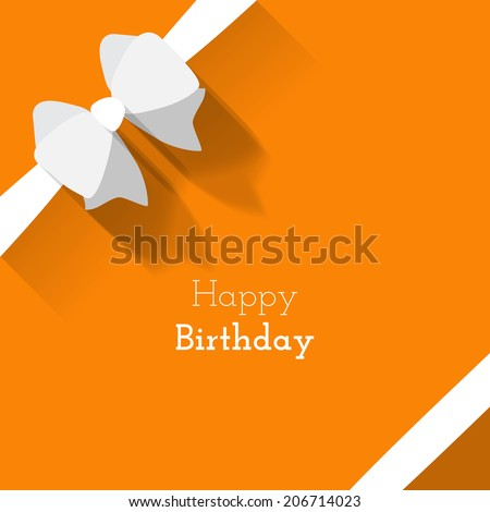 Simple card for birthday with a white paper bow on orange background - stock vector
