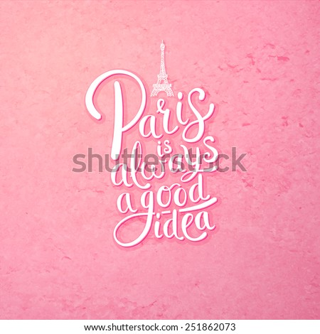 Simple Graphic Design for Paris is Always a Good Idea Concept with Eiffel Tower on Abstract Pink Background. - stock vector