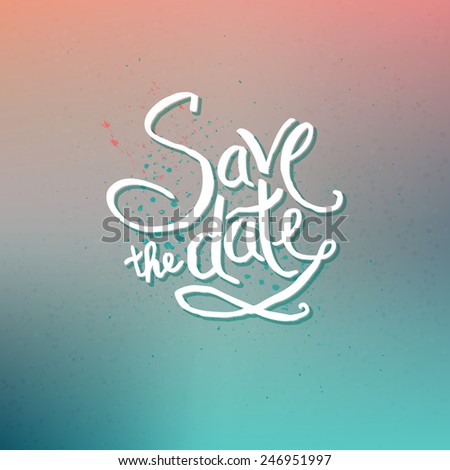 Simple Text Design for Save the Date Concept on Abstract Colored Background with Dots. Vector illustration. - stock vector