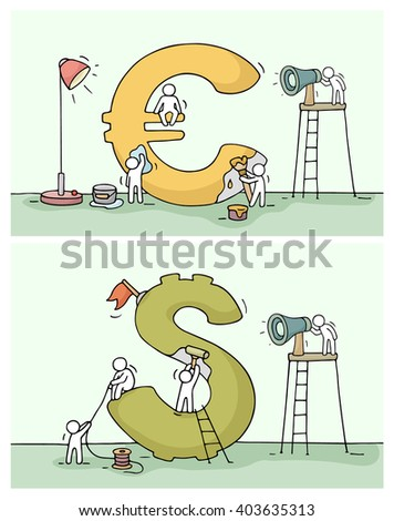 Sketch of euro and dollar sign with working little people. Doodle cute miniature of construction currency and preparing for the big profit. Hand drawn cartoon vector illustration for business design. - stock vector