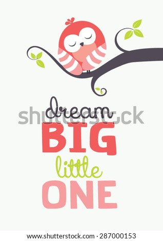 "sleeping baby owl illustration art with ""Dream Big Little One"" text - stock vector"