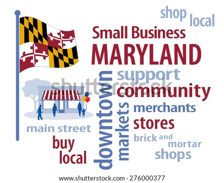 Small Business Maryland, shop at local, community, neighborhood stores and markets.  Old Line State flag of the United States of America, word cloud illustration. EPS8 compatible.  - stock vector