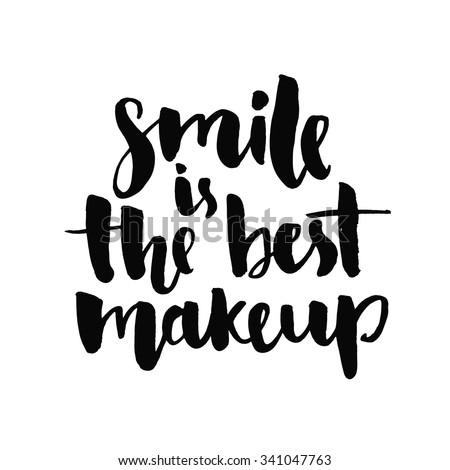 Smile is the best makeup. Inspirational quote handwritten with black ink and brush, custom lettering for posters, t-shirts and cards. Vector calligraphy isolated on white background - stock vector