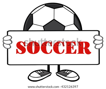 Soccer Ball Faceless Cartoon Mascot Character Holding A Sign. Vector Illustration With Text Soccer Isolated On White Background - stock vector