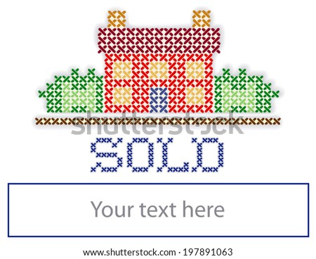 SOLD real estate yard sign, retro cross stitch embroidery design, house in landscape, copy space to personalize with your information, isolated on white background. EPS8 compatible. - stock vector