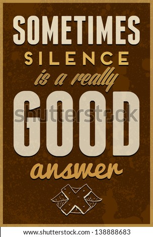 Sometimes Silence Is A Really Good Answer typography vector illustration. Can be used for postcard or poster for your home or office - stock vector