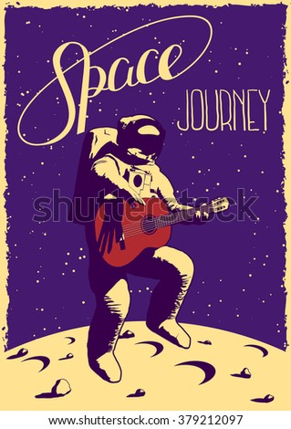 Space journey illustration with funny hand drawn astronaut with guitar jumping on the moon. T-shirt design. Poster design.  - stock vector