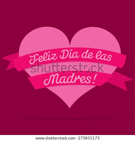 Spanish Happy Mother's Day heart with ribbon card in vector format. - stock vector
