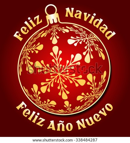 Spanish Merry Christmas and Happy New Year background, Spain holiday greeting card or design element, with Christmas ball, text around Feliz Navidad, Feliz Ano Nuevo and dark red background - stock vector