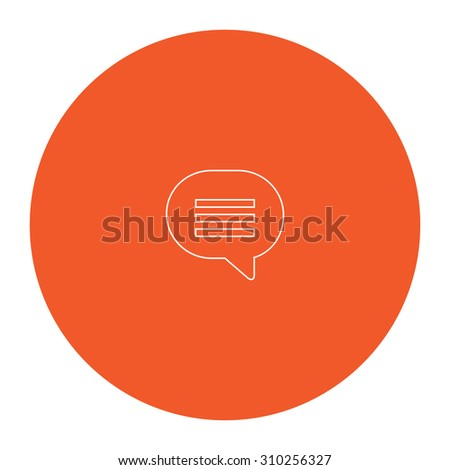 Speech bubble. Flat outline white pictogram in the orange circle. Vector illustration icon - stock vector