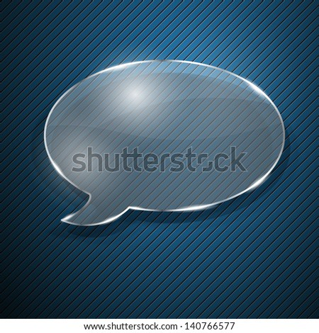 Speech bubble from glass on blue striped background - stock vector