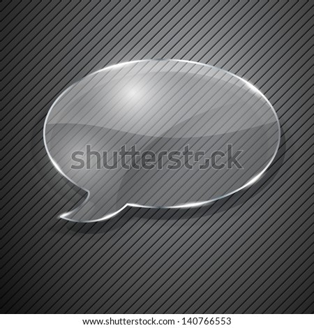 Speech bubble from glass on gray striped background - stock vector